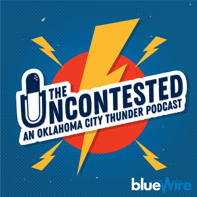 The Uncontested OKC Thunder Podcast