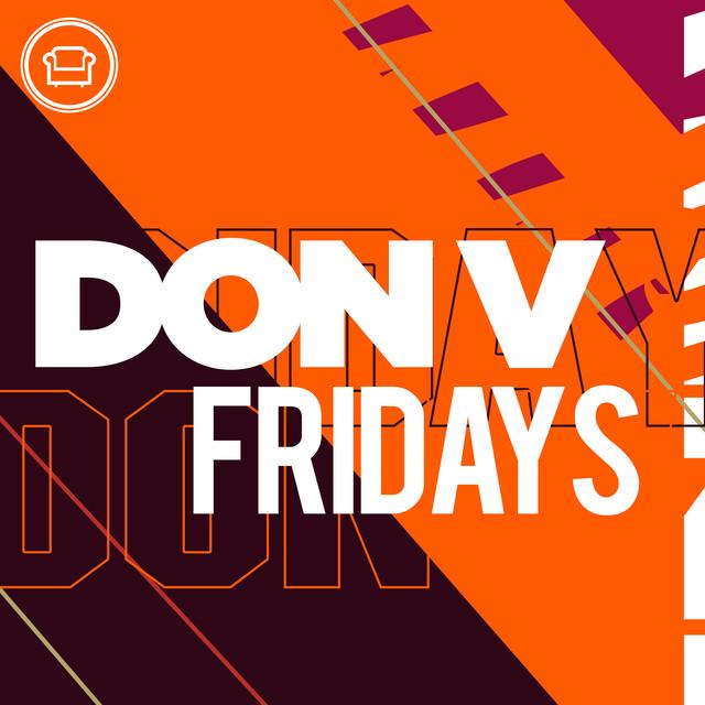 Don V Fridays