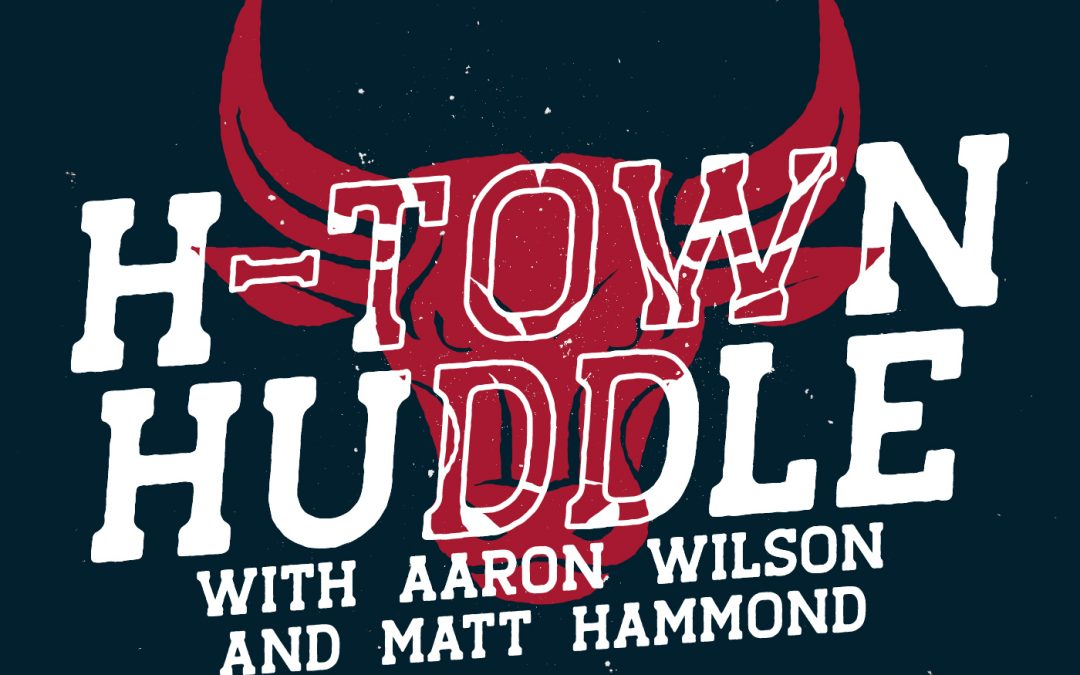 H-Town Huddle: A Houston Texans Pod