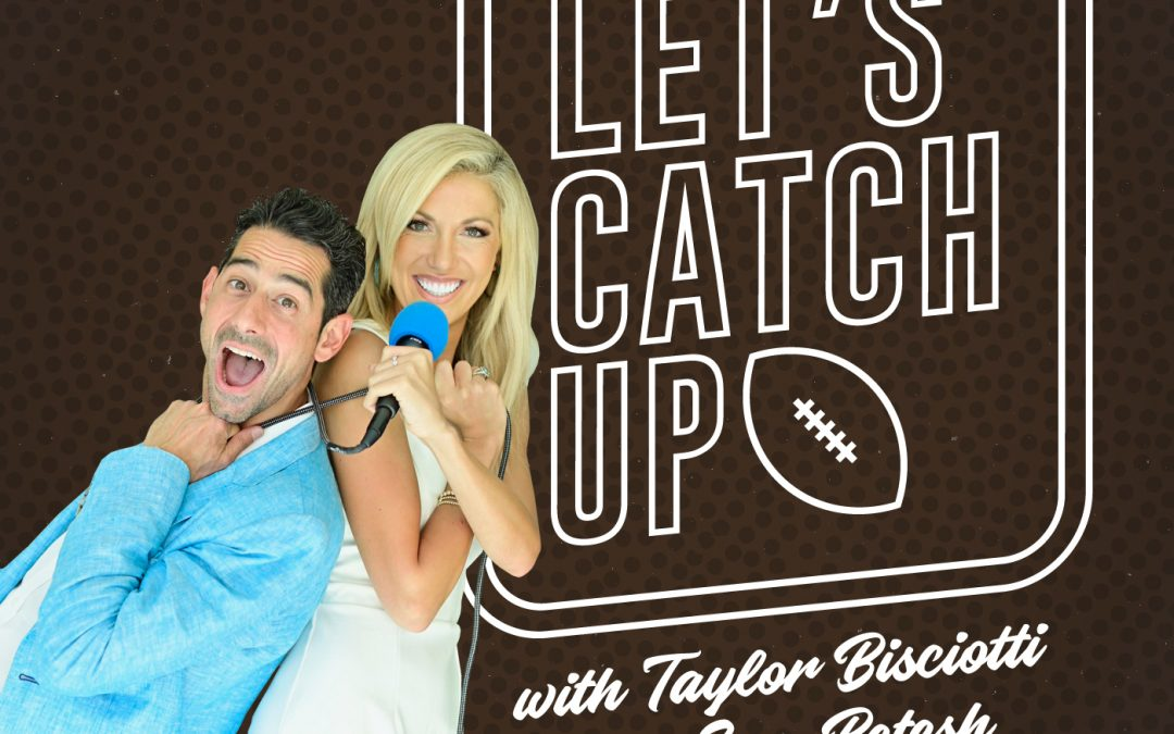 Let's Catch Up: An NFL Podcast with Taylor Bisciotti and Sam Betesh