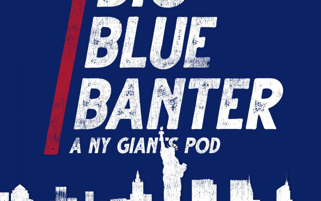 Big Blue Banter: A New York Giants Football Podcast