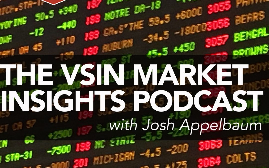 The VSiN Market Insights Podcast with Josh Appelbaum