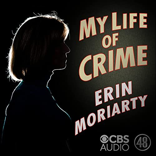 """CBS NEWS' PODCAST """"MY LIFE OF CRIME"""" BY """"48 HOURS"""" CORRESPONDENT ERIN MORIARTY EARNS 2021 DIGIDAY MEDIA AWARD FOR BEST PODCAST"""