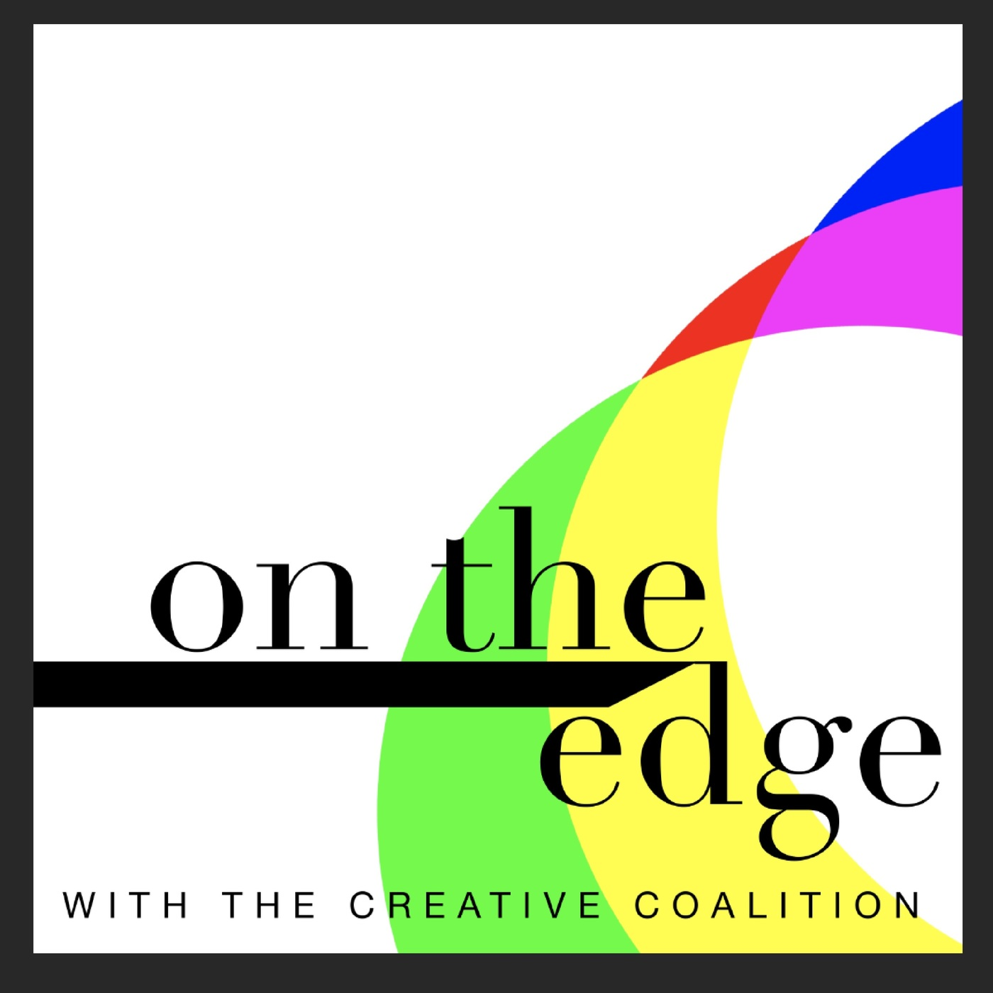 On The Edge with The Creative Coalition